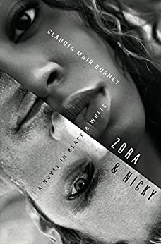 Zora and Nicky: A Novel in Black and White by [Burney, Claudia Mair]