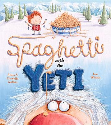 Spaghetti with the Yeti[SPAGHETTI W/THE YETI][Paperback]
