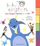 baby van gogh world of colors - Baby Einstein: Van Gogh's World of Color by Disney Book Group (2001-10-02)