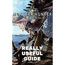 Monster Hunter: World Really Useful Guide (Really Useful Guides) (English Edition)