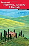 Frommer's Complete Guide: Florence, Tuscany & Umbria by John Moretti front cover