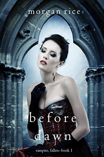 Before Dawn (Vampire, Fallen-Book 1) by [Rice, Morgan]