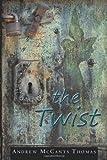 The Twist, Andrew McCants Thomas, 1462706363