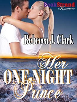 Her One-Night Prince (BookStrand Publishing Romance) by [Clark, Rebecca J.]
