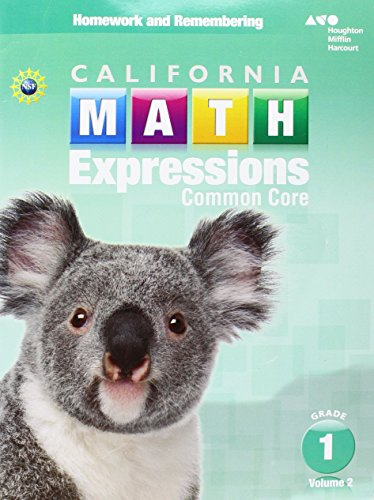 Houghton Mifflin Harcourt Math Expressions California: Homework and Remembering Workbook, Volume 2 Grade 1