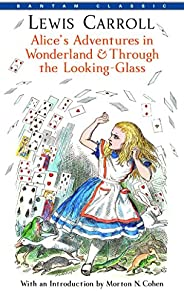 Alice's Adventures in Wonderland & Through the Looking-Glass (Bantam C