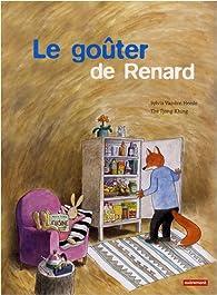 Le goûter de Renard par Sylvia Vanden Heede