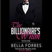 The Billionaire's Whim: A Billionaire's Romance, Book One | Bella Forbes