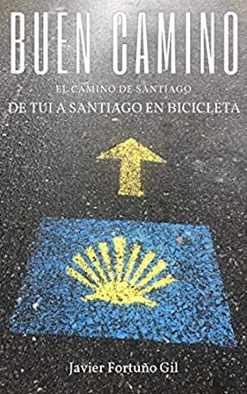 Buen Camino. El Camino de Santiago.: De Tui a Santiago en ...