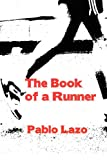 The Book of a Runner, Pablo Lazo, 1908248440