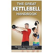 The Great Kettlebell Handbook