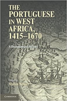 The Portuguese in West Africa, 1415–1670: A Documentary History