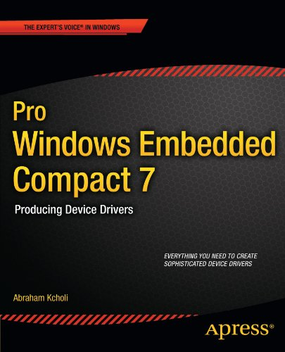 Pro Windows Embedded Compact 7: Producing Device Drivers (Expert's Voice in Windows) by Apress