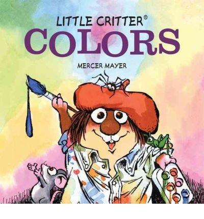 Download [(Little Critter(r) Colors )] [Author: Mercer Mayer] [Oct-2011] ebook