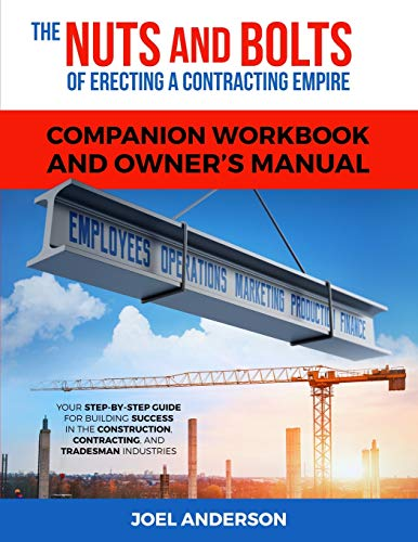 Pdf Home The Nuts and Bolts of Erecting a Contracting Empire Companion Workbook and Owner's Manual: Your Step-By-Step Guide for Building Success in the Construction, Contracting, and Tradesman Industries