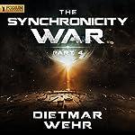 The Synchronicity War, Part 4 | Dietmar Wehr