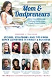 img - for Mom & Dadpreneurs: Stories, Strategies and Tips From Super Achievers in Family & Business book / textbook / text book