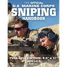 """The Official US Marine Corps Sniping Handbook: Full-Size Edition: Master the Art of Long-Range Combat Shooting, from Beginner to Expert Sniper: Big 8.5"""" x 11"""" size! (MCTP 3-01E / MCWP 3-15.3 / FMFM 1-3B)"""