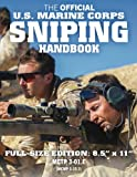 The Official US Marine Corps Sniping Handbook: Full-Size Edition: Master the Art of Long-Range Combat Shooting, from Beginner to Expert Sniper: Big ... / FMFM 1-3B) (Carlile Military Library)