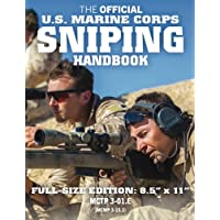 The Official US Marine Corps Sniping Handbook: Full-Size Edition: Master the Art of Long-Range Combat Shooting, from Beginner to Expert Sniper: Big ... Size! (McTp 3-01e / McWp 3-15.3 / Fmfm 1-3b)
