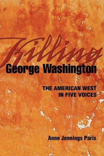 Killing George Washington: The American West in Five Voices ebook