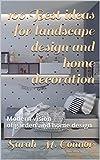 100 Best ideas for landscape design and home decoration