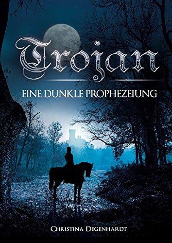 Trojan: Eine dunkle Prophezeiung Gebundenes Buch – 3. Februar 2016 Christina Degenhardt Books on Demand 3734793688 für Männer und/oder Jungen