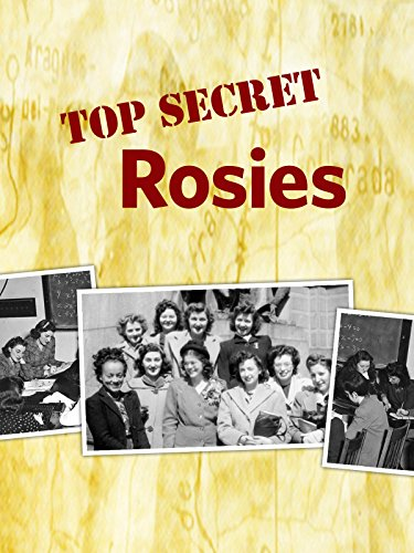 Top Secret Rosies: The Female Computers of ()