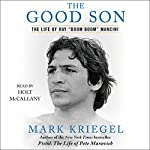 The Good Son: The Life of Ray 'Boom Boom' Mancini | Mark Kriegel