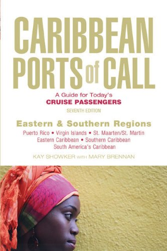 Read Online Caribbean Ports of Call: Eastern and Southern Regions, 7th: A Guide for Today's Cruise Passengers pdf epub
