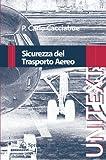 img - for Sicurezza del Trasporto Aereo (UNITEXT) (Italian Edition) book / textbook / text book