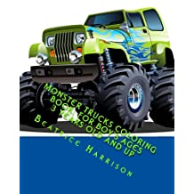 Monster Trucks Coloring Book: For Boy's Ages 3 Years Old and up: Includes Monster Trucks, Worktrucks and Cars