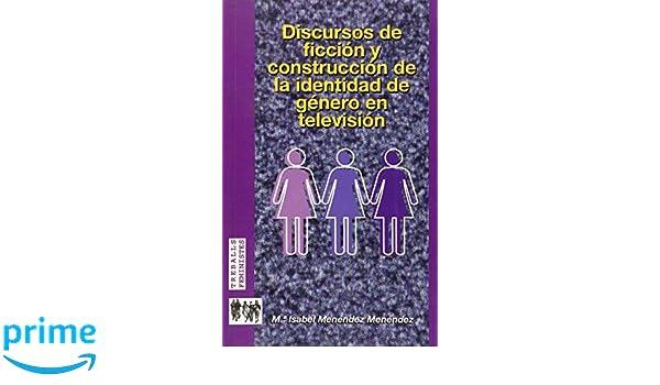 Discursos de ficción y construcción de la identidad de género en televisión Treballs feministes: Amazon.es: Maria Isabel Menéndez Menéndez: Libros