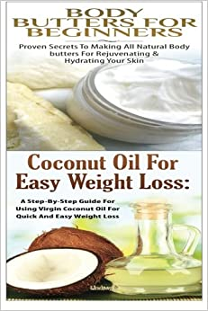 Pagina Descargar Libros Body Butters For Beginners & Coconut Oil For Easy Weight Loss: Volume 42 Cuentos Infantiles Epub