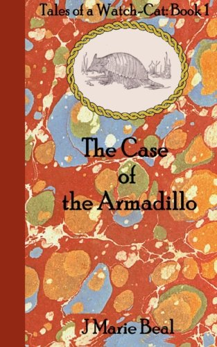 The Case of the Armadillo (Tales of a Watch-Cat) (Volume 1)