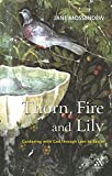 Amazon / Brand: Bloomsbury Academic: Thorn, Fire and Lily Gardening with God in Lent and Easter (Jane Mossendew)