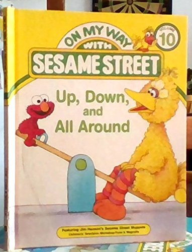 Up, down, and all around: Featuring Jim Henson's Sesame Street Muppets (On my way with Sesame Street) (Muppets On Sesame Street And Muppet Show)