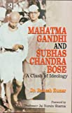 Mahatma Gandhi and Subhas Chandra Bose