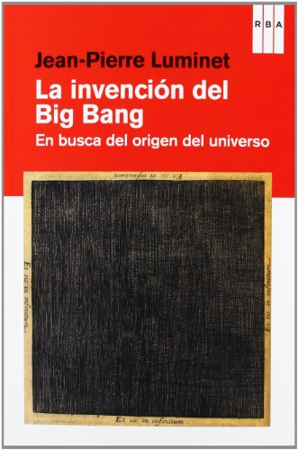Descargar Libro La Invención Del Big Bang Jean-pierre Luminet