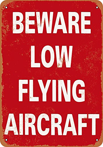 Tin Flying Sign (Wall-Color 7 x 10 Metal Sign - Beware Low Flying Aircraft - Vintage Look Reproduction)