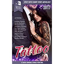 Tattoo: RWA Short Story Anthology (Spicy Bites Book 2017)