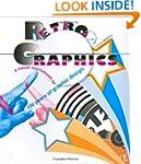 Retro Graphics: A Visual Sourcebook t...