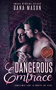Dangerous Embrace: A heart-pounding romantic thriller (Embrace Series Book 1) by [Mason, Dana]