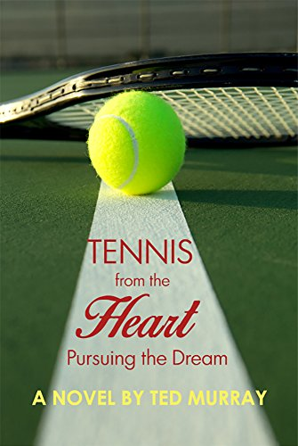 Tennis From the Heart - Pursuing the Dream