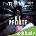 Die Pforte (Die Zeitpforten-Thriller 1) Audiobook by Patrick Lee Narrated by Matthias Lühn