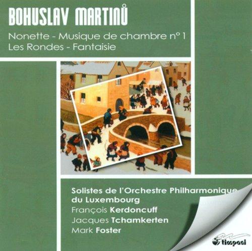 Martinu, B.: Musique De Chambre No. 1 / Les Rondes / Nonet / Fantasia