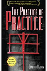The Practice of Practice: How to Boost Your Music Skills Paperback