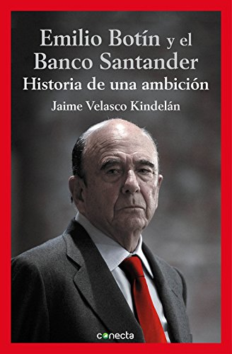 Emilio Botin Y El Banco Santander   Emilio Botin And The Santander Bank  Spanish Edition