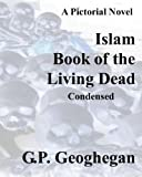 Islam Book of the Living Dead: Condensed