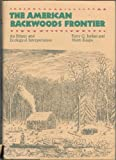 The American Backwoods Frontier : An Ethical and Ecological Interpretation, Jordan, Terry G. and Kaups, Matti, 0801836867